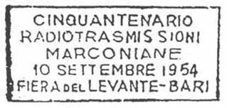 50� anniversario del collegamento radio, eseguito da Marconi, Bari-Antivari, ricordato in occasione della Fiera del Levante 1954. Annullo meccanico a targhetta.